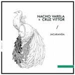 Nacho Varela & Cruz Vittor – Jacaranda