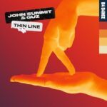 John Summit, Guz – Thin Line – Extended Mix