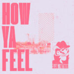 Slug Father – How Ya Feel