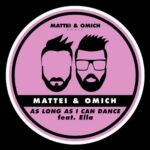 Ella, Mattei & Omich – As Long As I Can Dance