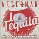 Afterman – La Tequila (JL & Afterman Remix)