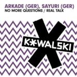 Arkade (Ger), Sayuri (Ger) – No More Questions / Real Talk