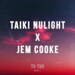 Taiki Nulight, Jem Cooke – To You