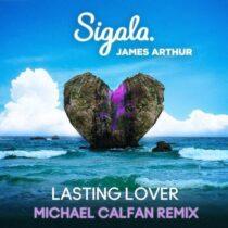 Sigala, James Arthur – Lasting Lover (Michael Calfan Extended Remix)