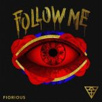 Fiorious – Follow Me (Remixes)