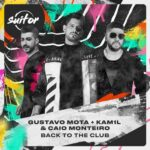 Gustavo Mota, Caio Monteiro, Kam1l – Back To The Club
