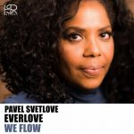 Pavel Svetlove, Everlove – We Flow