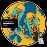 Sllash & Doppe – We Gonna Party