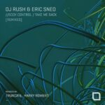 Eric Sneo, DJ Rush – Body Control, Take Me Back (Remixes)