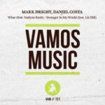 Mark Dright, Daniel Costa – Wine / Stranger in My World