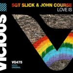 John Course, Sgt Slick – Love Is