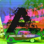 Gabriel Evoke – That's Right
