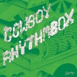 Cowboy Rhythmbox – Meecanique Sauvage