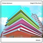 Christian Bachmann – Weight Of The World