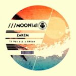 Zakem – It Was All A Dream