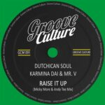 Dutchican Soul, Karmina Dai, Mr. V – Raise It Up (Micky More & Andy Tee Disco Mix)