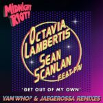 Octavia Lambertis, Sean Scanlan, Pav – Get out of My Own (Yam Who & Jaegerossa Remix)