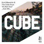 The Cube Guys, Kurd Maverick – It's Not Over
