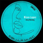 Bizen Lopez – Keep Working