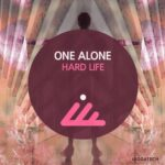 One Alone – Hard Life