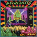 Mad Tribe – Extremists