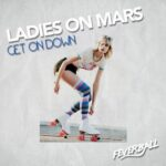 Ladies On Mars – Get on Down