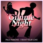 Paul Parsons – I WANT YOUR LOVE (CLASSIC CLUB MIX)