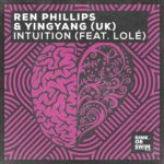 Ren Phillips, YINGYANG (UK), Lole – Intuition (feat. LOLE) (Extended Mix)
