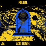 FOLUAL – Acid Travel