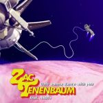 Zac Tenenbaum, Asdis – Only Wanna Dance with You