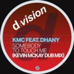 KMC – Somebody to Touch Me (feat. Dhany) [Kevin Mckay Dub Extended]