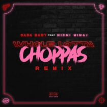 Sada Baby, Nicki Minaj – Whole Lotta Choppas (Remix) [feat. Nicki Minaj]