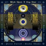 Perry Farrell, Booka Shade – Wish Upon A Dog Star