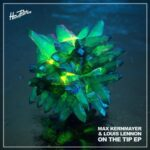 Max Kernmayer, Louis Lennon – On the Tip