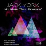 Jack York – My Mind (The Remixes)