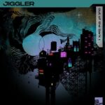 Jiggler – Out of the Dark, Pt. 1