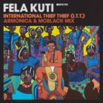 Fela Kuti – International Thief Thief (I.T.T.) (Armonica & MoBlack Mix)