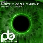 Marcelo Vasami & Dimuth K – First Light / Lockstep