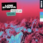 Low Steppa – You're My Life (Keepin It Heale & Michael Walls Remix)