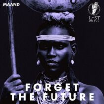 MAAND – Forget the Future