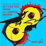 Block & Crown – Act Like You Know Feat. Carter Brown