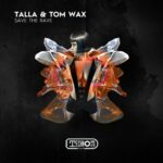 Tom Wax, Talla – Save The Rave (Club Mix)