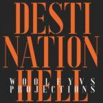 Woolfy – Destination Hell (Eagles & Butterflies Remixes)