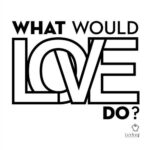 Nathan G – What Would Love Do?