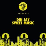 Din Jay – Sweet Music