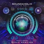 Soundaholix, Sonic Species – Let's Roll