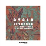 Ayala (IT) – Revancha (incl. Nickodemus & The Spy From Cairo Remix)