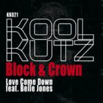 Block & Crown – Love Come Down