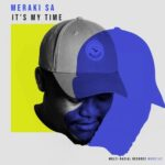 Meraki SA – It's My Time