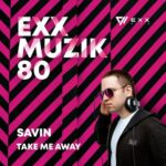 Savin – Take Me Away